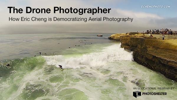 eric-cheng, aerial-photography, webinar, photoshelter