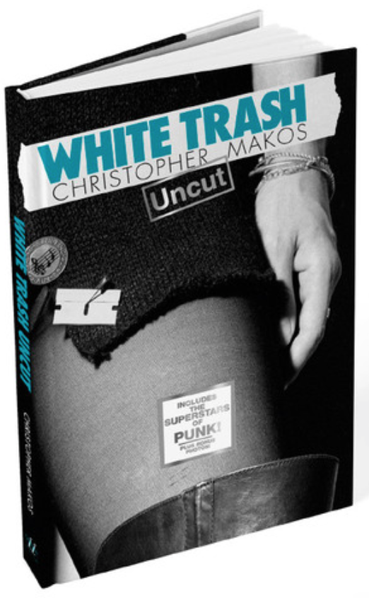 White-Trash-Uncut, Christopher-Makos, Glitterati-Incorporated, punk, photography, black-and-white, Andy-Warhol, Ray-Man, book, cult-classic, 1970s
