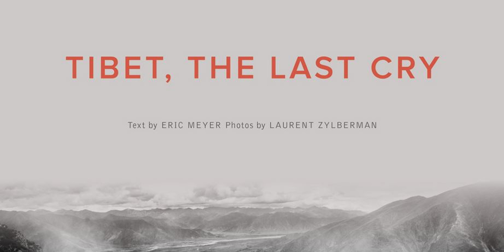 Tibet-The-Last-Cry, Tibet, Lhasa, Laurent-Zylberman, Eric-Meyer, book, history, documentary, black-and-white, photography, photojournalism
