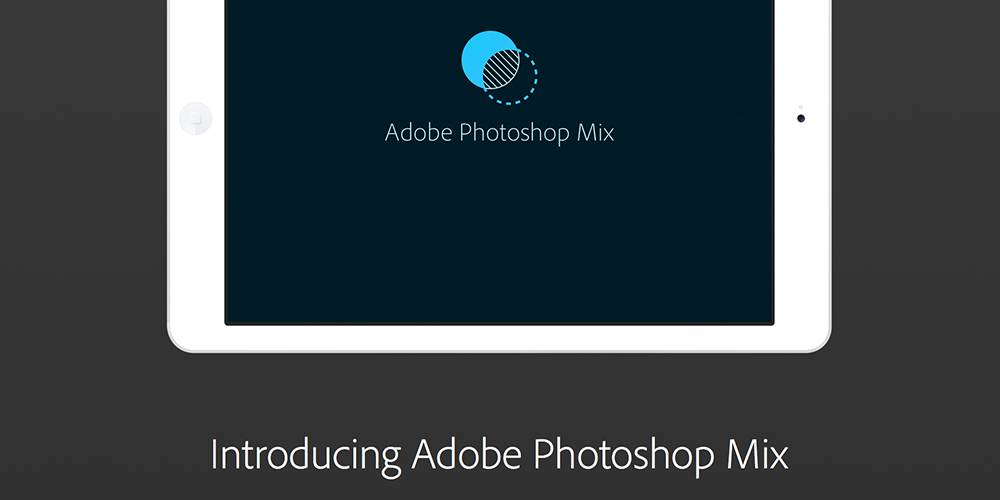 adobe, creative-cloud, software-release, photoshop, lightroom, photoshop-CC, photoshop-mix