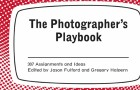 Photographer's Playbook – 307 Assignments And Ideas