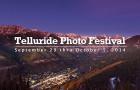 Telluride Photo Festival $149 Standard Pass Reward and Festival Starts Tomorrow